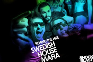 Behind the HITS  w/  Swedish House Mafia   ONE @ ShockBlast